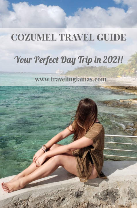 Cozumel Travel Guide: Your Perfect Day Trip in 2021 / TravelingLamas.com / photo by @travelinglamas